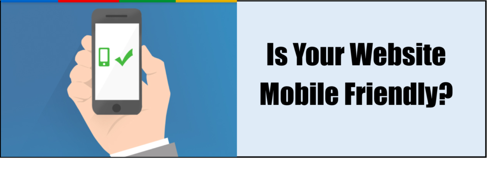 Your website must be mobile friendly